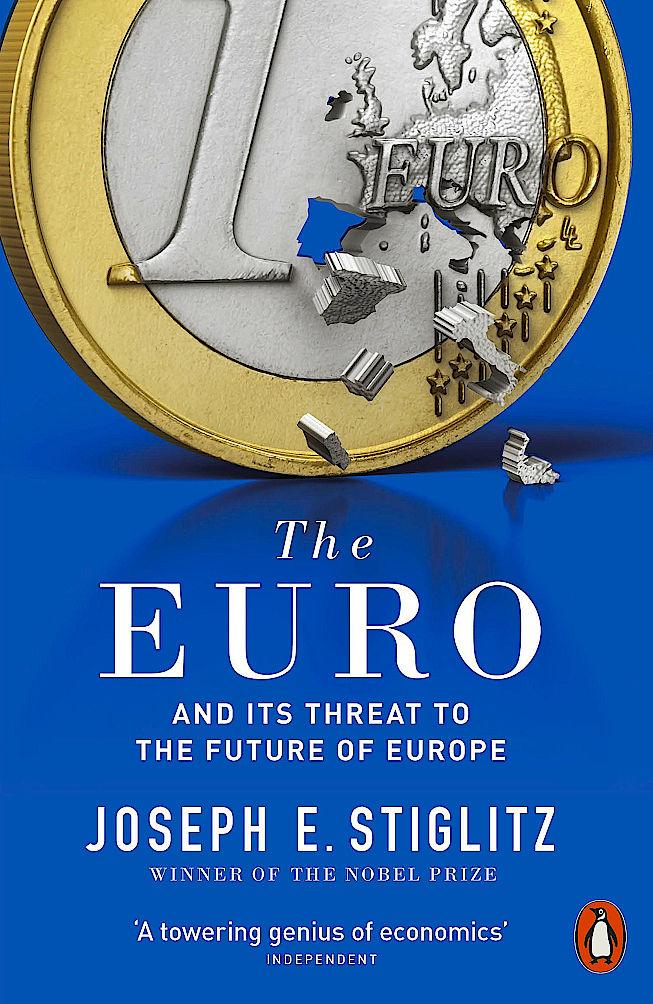 "Joseph Stiglitzin ""The Euro"" ratkoo euron ongelmia"
